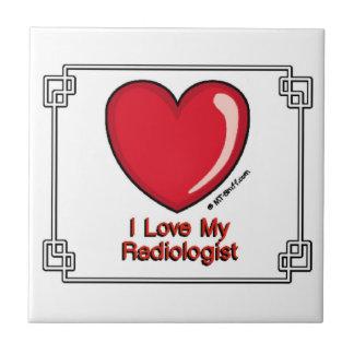 Love My Radiologist Ceramic Tile