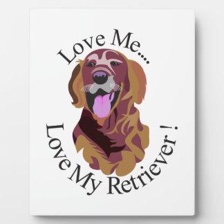 Love My Retriever Plaque