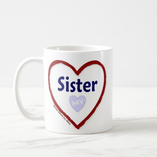 Love My Sister Coffee Mug