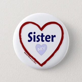 Love My Sister Pinback Button