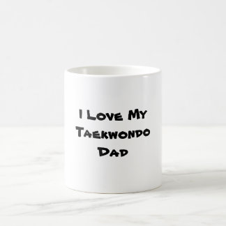 Love My Taekwondo Dad Coffee Mug