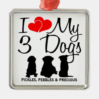 Love My THREE Dogs Metal Ornament