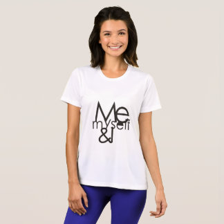 LOVE MYSELF ,ME MYSELF AND I T-Shirt
