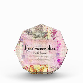 Love never dies QUOTE BY Emily Bronte Award