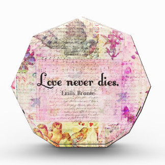 Love never dies QUOTE BY Emily Bronte Acrylic Award