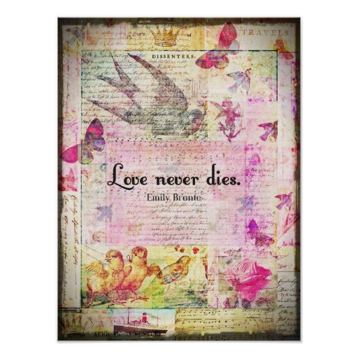 Love never dies QUOTE BY Emily Bronte Poster
