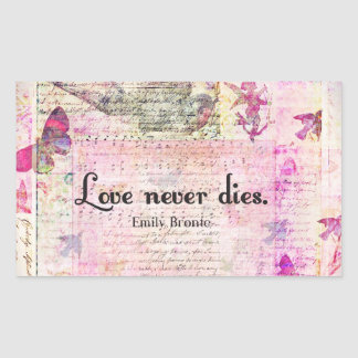 Love never dies QUOTE BY Emily Bronte Rectangular Sticker