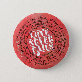 Love Never Fails Bible Verse 1 Corinthians 13:4-8 Button