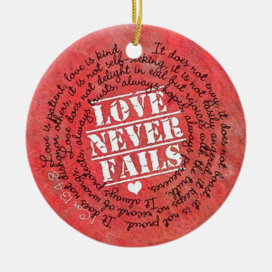 Love Never Fails Bible Verse 1 Corinthians 13:4-8 Ceramic Ornament