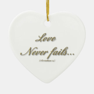 """Love never fails"" heart shaped ornament"