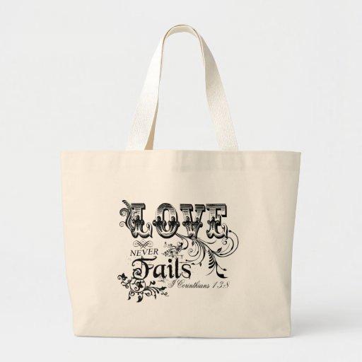 LOVE Never Fails I Corinthians 13:8 Canvas Bags