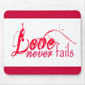 Love Never Fails Mouse Pads