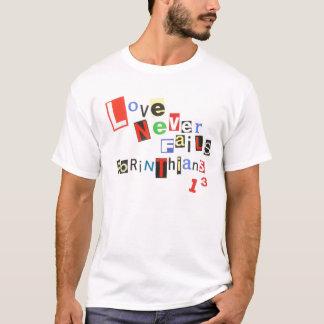 Love Never Fails Ransom Note T-shirt