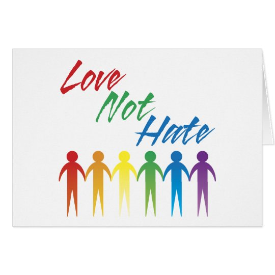 Love Not Hate Gay Greeting Card