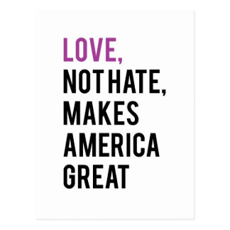 Love not hate makes America great Postcard