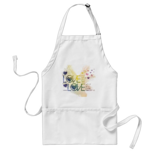 love not what you are, but what you may become adult apron