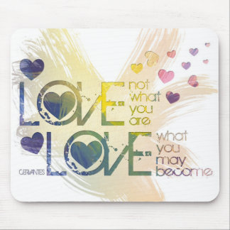 love not what you are, but what you may become mouse pad