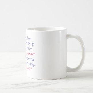Love of Your Life vs. Your Dog Dying Color Coffee Mug