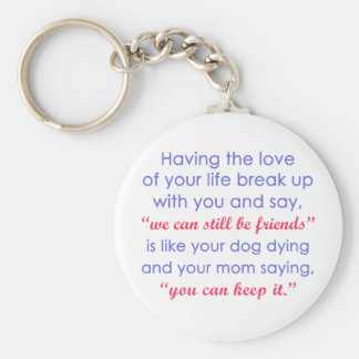 Love of Your Life vs. Your Dog Dying Color Keychain