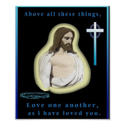 Love one another as i have loved you poster zazzle