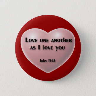 """""""Love one another as I love you"""" button"""