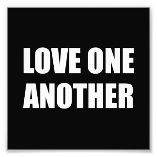 Love One Another Photo Print