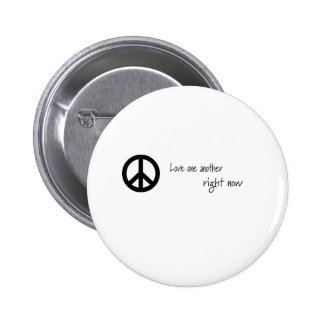 Love One Another, Right Now! 2 Inch Round Button