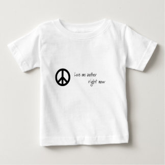 Love One Another, Right Now! Infant T-shirt