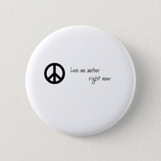 Love One Another, Right Now! Pinback Button