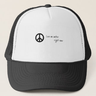 Love One Another, Right Now! Trucker Hat
