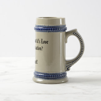 love or infatuation beer mug