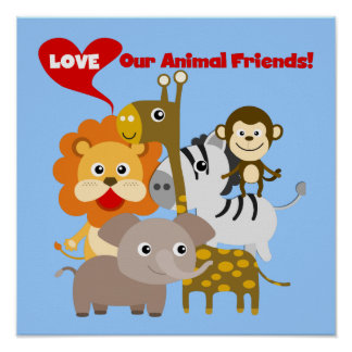 Love Our Animal Friends Posters