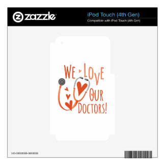 Love Our Doctors iPod Touch 4G Skin
