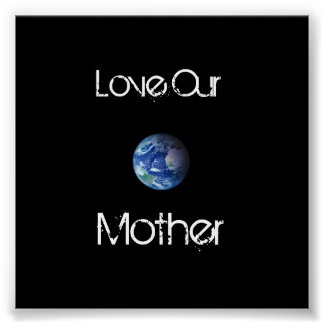 Love Our Mother Print