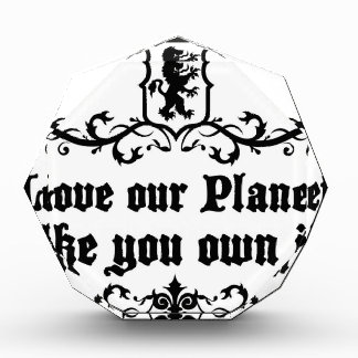 Love Our Planet Like You Own It Medieval quote Award