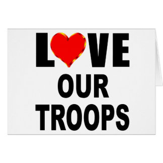 Love Our Troops Card