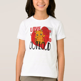 Love Out Loud T-Shirt