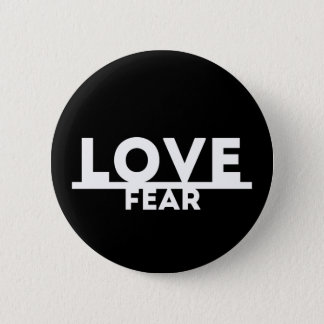 Love Over Fear Pinback Button