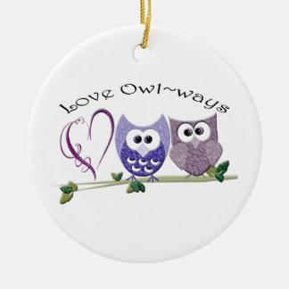 Love Owl~ways, cute Owls art gifts Ceramic Ornament