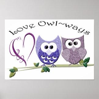 Love Owl ways cute Owls art Poster