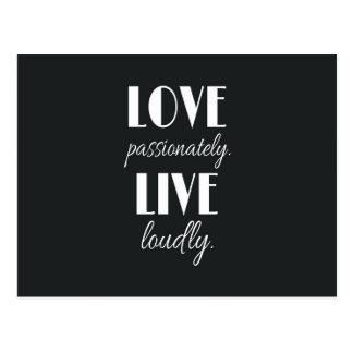 """Love Passionately. Live Loudly."" Quote Postcard"