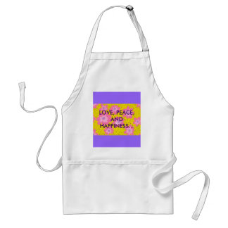 LOVE, PEACE, AND HAPPINESS... APRON