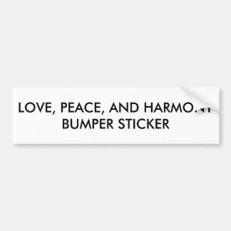 Love, Peace and Harmony Bumper Sticker