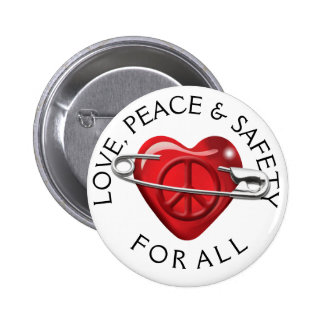 Love Peace and Safety For All red heart Pinback Button