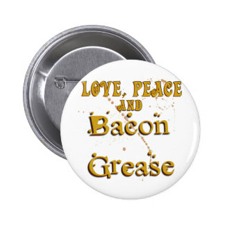 Love Peace & Bacon Grease 2 Inch Round Button