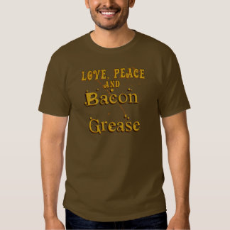 Love Peace & Bacon Grease T-Shirt