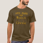 Love Peace & Bacon Grease T-Shirt