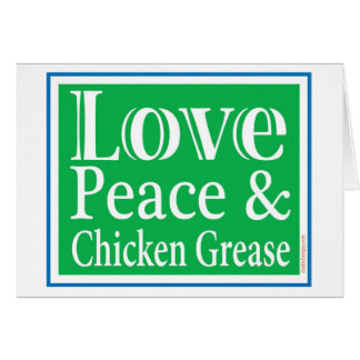 Love Peace & Chicken Grease Card