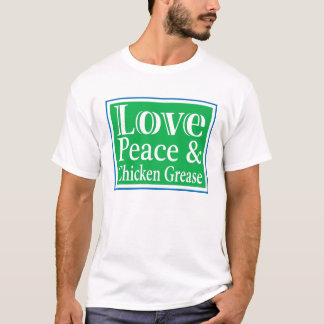 Love Peace & Chicken Grease Mens T-shirt