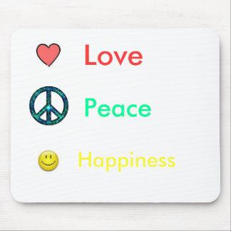 Love, Peace, Hap... Mousepad